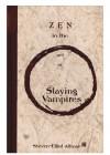 Zen in the art of Slaying Vampires - Steven-Elliot Altman
