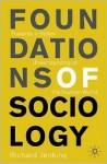 Foundations of Sociology: Towards a Better Understanding of the Human World - Richard Jenkins