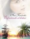 Enfrentando al Destino - Ana María Fernández