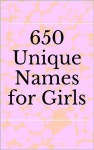 650 Unique Names for Girls - Sarah Russell