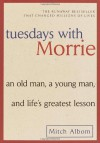 Tuesdays with Morrie: An Old Man, a Young Man, and Life's Greatest Lesson by Albom, Mitch unknown edition [Paperback(2002)] - Mitch Albom