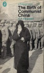 The Birth of Communist China - Charles Patrick Fitzgerald
