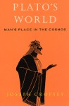Plato's World: Man's Place in the Cosmos - Joseph Cropsey