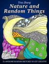 Nature and Random Things: 32 Awesome Random Sketches to Get Creative (Creativity & Imagination) - Tina Zhang