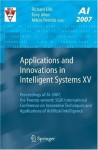 Applications and Innovations in Intelligent Systems XV: Proceedings of AI-2007, the Twenty-seventh SGAI International Conference on Innovative Techniques and Applications of Artificial Intelligence - Richard Ellis, Tony Allen, Miltos Petridis