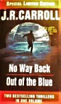J. R. Carroll Duo - No Way Back / Out Of The Blue - J. R. Carroll