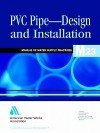 PVC Pipe Design and Installation (M23): M23 - American Water Works Association