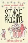 Stage Fright (Daisy Drama Club, #1) - Belinda Roberts