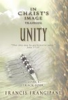 Unity (In Christ's Image Training) - Francis Frangipane