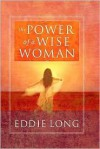 The Power of a Wise Woman - Eddie L. Long