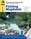 Vancouver Island BC Fishing Mapbook - Russell Mussio, Wesley Mussio
