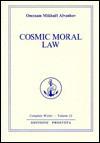Cosmic Moral Law (Complete Works Series) - Omraam M. Aivanhov, Omraam Mikhaël Aïvanhov
