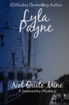 Not Quite Mine (A Lowcountry Mystery) (Lowcountry Mysteries) (Volume 7) - Lyla Payne