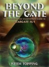 Beyond the Gate: The Unofficial and Unauthorised Guide to Stargate Sg-1 - Keith Topping