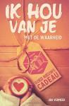 Ik hou van je met de waarheid: Een goed nieuws cadeau (Dutch Edition) - Jan Vermeer, Ralf Boer
