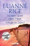 Wolken über dem Meer / Wege im Sand: Zwei Romane in einem Band - Luanne Rice, Ursula Bischoff