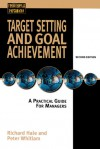 Target Setting and Goal Achievment: A Practical Guide for Managers - Richard Hale, Peter Whitlam