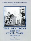 Vol. 3, a Basic History of the United States: The Sections and the Civil War, 1826-1877 - Clarence B. Carson, Mary Woods