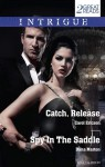 Intrigue Duo: Catch, Release/Spy in the Saddle - Dana Marton, Carol Ericson