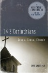 Meditative Commentary Series: 1 and 2 Corinthians: Jesus, Cross, Church - Earl Lavender, Gary Holloway