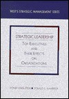 Strategic Leadership: Top Executives And Their Effects On Organizations - Sydney Finkelstein