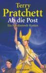 Ab die Post: Ein Scheibenwelt-Roman - Terry Pratchett, Andreas Brandhorst