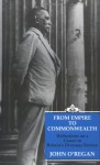 From Empire To Commonwealth: Reflections on a Career in Britain's Oversea Service - John O'Regan