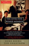 The Effective Board Member: Secrets of Making a Significant Contribution to Any Organization You Serve - Bobb Biehl, Theodore Wilhelm Engstrom