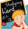 Studying Is Hard - Jennifer Moore-Mallinos