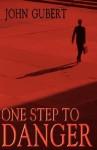 One Step to Danger - John Gubert