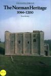 The Norman Heritage, 1055-1200 - Trevor Rowley