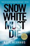 Snow White Must Die (Pia Kirchhoff and Oliver von Bodenstein Book 4) - Nele Neuhaus, Steven T. Murray