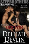 Stepbrothers Stepping Out: With His Doctor - Delilah Devlin
