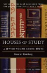 Houses of Study: A Jewish Woman among Books - Ilana M. Blumberg