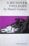 A Munster Twilight - Daniel Corkery