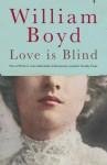 Love is Blind - William Boyd