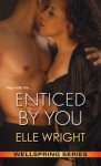 Enticed by You - Elle Wright