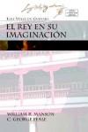 El Rey En Su Imaginacion - Luis Vélez de Guevara, William R. Manson, C. George Peale