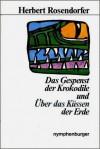 Das Gespenst der Krokodile und Über das Küssen der Erde - Herbert Rosendorfer