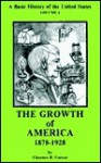 A Basic History of the United States, Vol. 4: The Growth of America, 1878-1928 - Clarence B. Carson