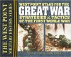 West Point Atlas for the Great War: Strategies & Tactics of the First World War - Thomas E. Griess