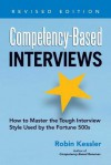 Competency-Based Interviews: How to Master the Tough Interview Style Used by the Fortune 500s - Robin Kessler