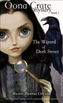 The Wizard Of Dark Street (Oona Crate Mystery: book 1) - Shawn Thomas Odyssey, Bob Doucette