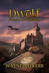 Dwelf Guardian of the Realms - Wayne A.D. Kerr