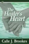 The Healer's Heart - Calle J. Brookes