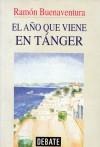 El año que viene en Tánger - Ramón Buenaventura