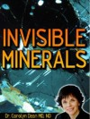 INVISIBLE MINERALS: The Pico-­Ionic Magnesium Solution - Carolyn Dean