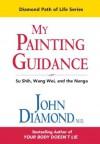 My Painting Guidance: Su Shih, Wang Wei, & the Nanga (Diamond Path of Life Series) - John Diamond