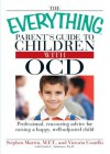 The Everything Parent's Guide to Children with OCD: Professional, reassuring advice for raising a happy, well-adjusted child (Everything (Parenting)) - Stephen Martin