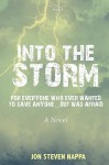 Into the Storm: For Everyone Who Ever Wanted to Save Anyone...But Was Afraid - Jon Steven Nappa